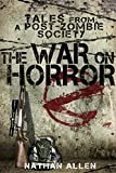 The War On Horror: Tales From A Post-Zombie Society