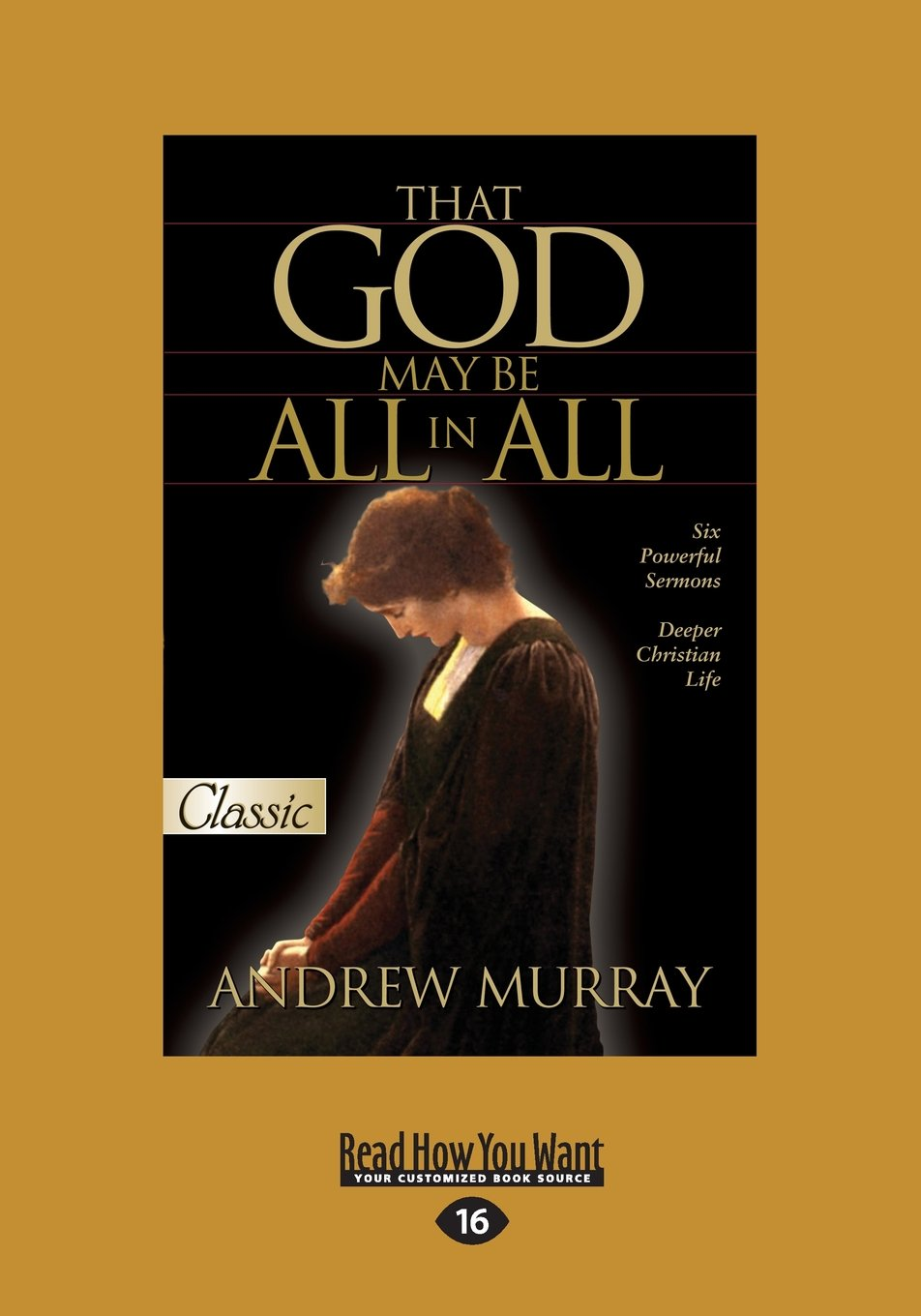 That God May Be All In All: Six Powerful Sermons Deeper Christian Life ebook