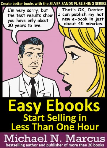 Easy Ebooks: start selling in less than an hour (Silver Sands Publishing - Silver Sands Hours