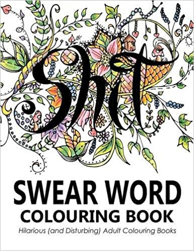 Swear Words Colouring Book Hilarious And Disturbing Adult Books Amazoncouk Word Group Outrageous Katie