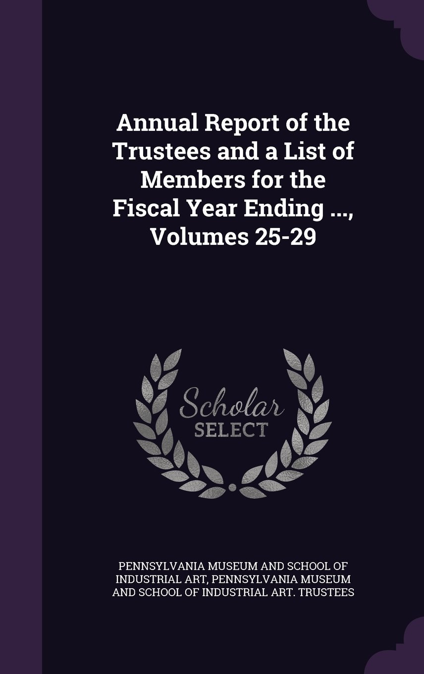 Annual Report of the Trustees and a List of Members for the Fiscal Year Ending ..., Volumes 25-29 pdf