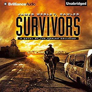 Survivors: A Novel of the Coming Collapse Hörbuch