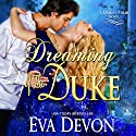 Dreaming of the Duke: The Dukes' Club, Book 2 Audiobook by Eva Devon Narrated by Julie Missen