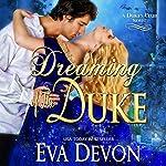 Dreaming of the Duke: The Dukes' Club, Book 2 | Eva Devon
