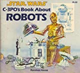 C-3PO'S BK ABT ROBOTS (Star wars)