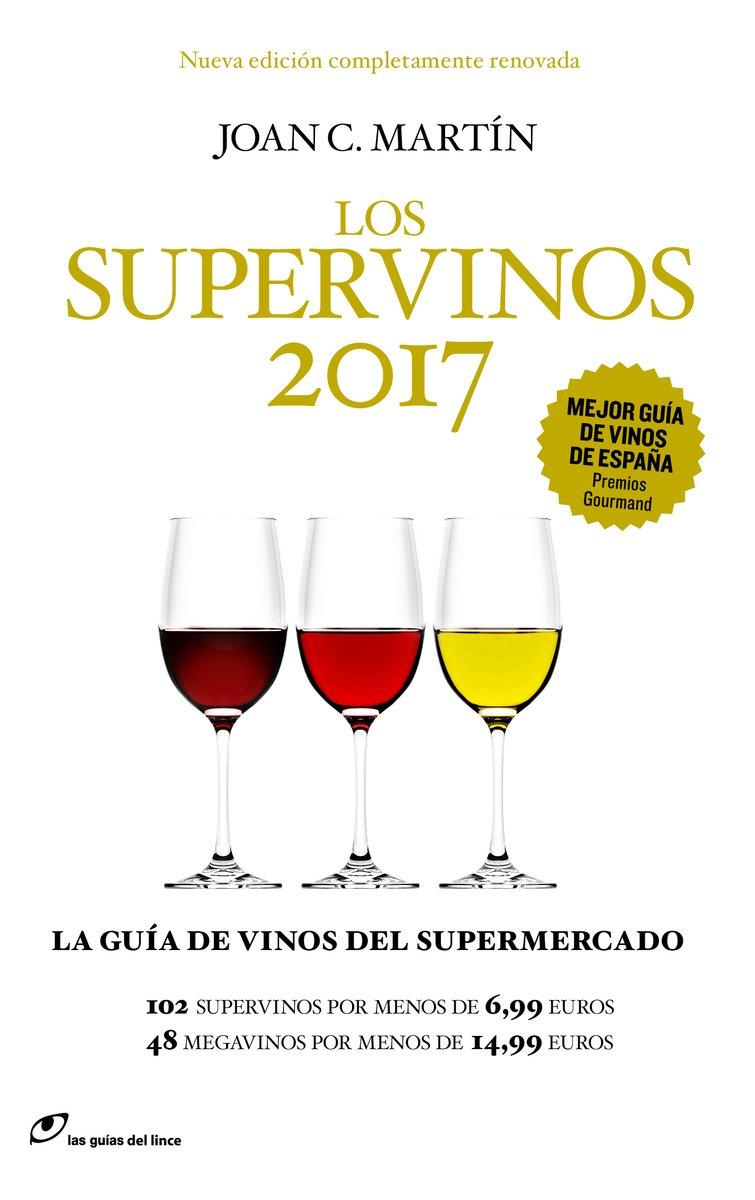 Los supervinos 2017: La guía de vino del supermercado: La guia de vinos del supermercado Las guías del lince: Amazon.es: Martín, Joan C.: Libros