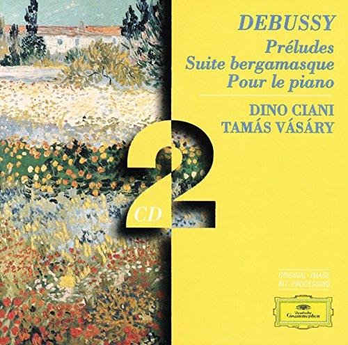 Debussy: Préludes; Suite bergamasque; Pour le - Debussy Bergamasque Suite