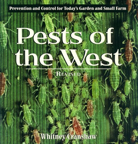 Pests of the West, Revised: Prevention and Control for Today's Garden and Small Farm by Fulcrum Publishing