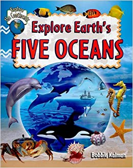 Explore Earths Five Oceans Explore The Continents Bobbie - Five oceans