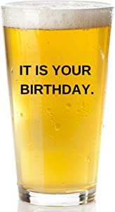 It Is Your Birthday Beer Mug - The Office Merchandise | Funny Dwight Schrute and Jim Quote Beer Glass For Men And Women