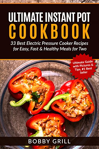 Ultimate Instant Pot Cookbook 33 Best Electric Pressure Cooker