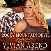 Rocky Mountain Devil: Six Pack Ranch, Book 10 | VIvian Arend