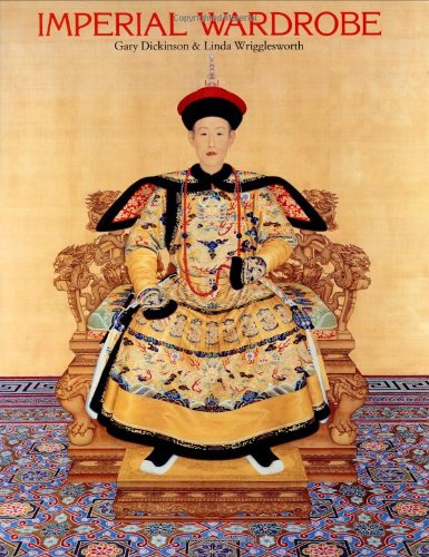 Imperial Wardrobe (Chinese Clothing History)