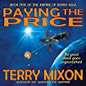 Paying the Price : The Empire of Bones Saga, Book 5 Audiobook by Terry Mixon Narrated by Veronica Giguere