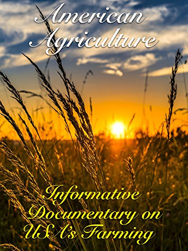 American Agriculture Informative Documentary on USA's Farming