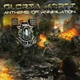 Anthems of Annihilation by GLORIA MORTI (2010-08-02)