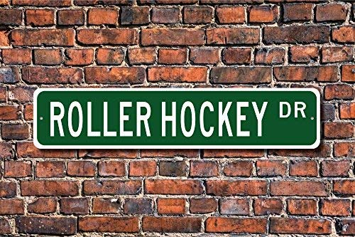 LilithCroft99 Roller Hockey Roller Hockey Sign, Roller Hockey Fan Roller Hockey Participant Gift, Hockey Lover Street Signs Metal for Home Decor Yard Sign Novelty Gifts ()