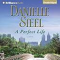 A Perfect Life Hörbuch von Danielle Steel Gesprochen von: Edoardo Ballerini