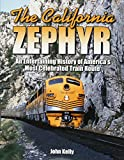 Search : The California Zephyr: An Entertaining History of America's Most Celebrated Train Route