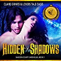 Hidden in Shadows: Shadow Court Chronicles, Book 1 Audiobook by Claire Grimes,  Lovers Tale Oasis Narrated by Jean Gray