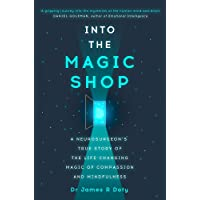 Into the Magic Shop: A neurosurgeon's true story of the life-changing magic of mindfulness and compassion that inspired the hit K-pop band BTS