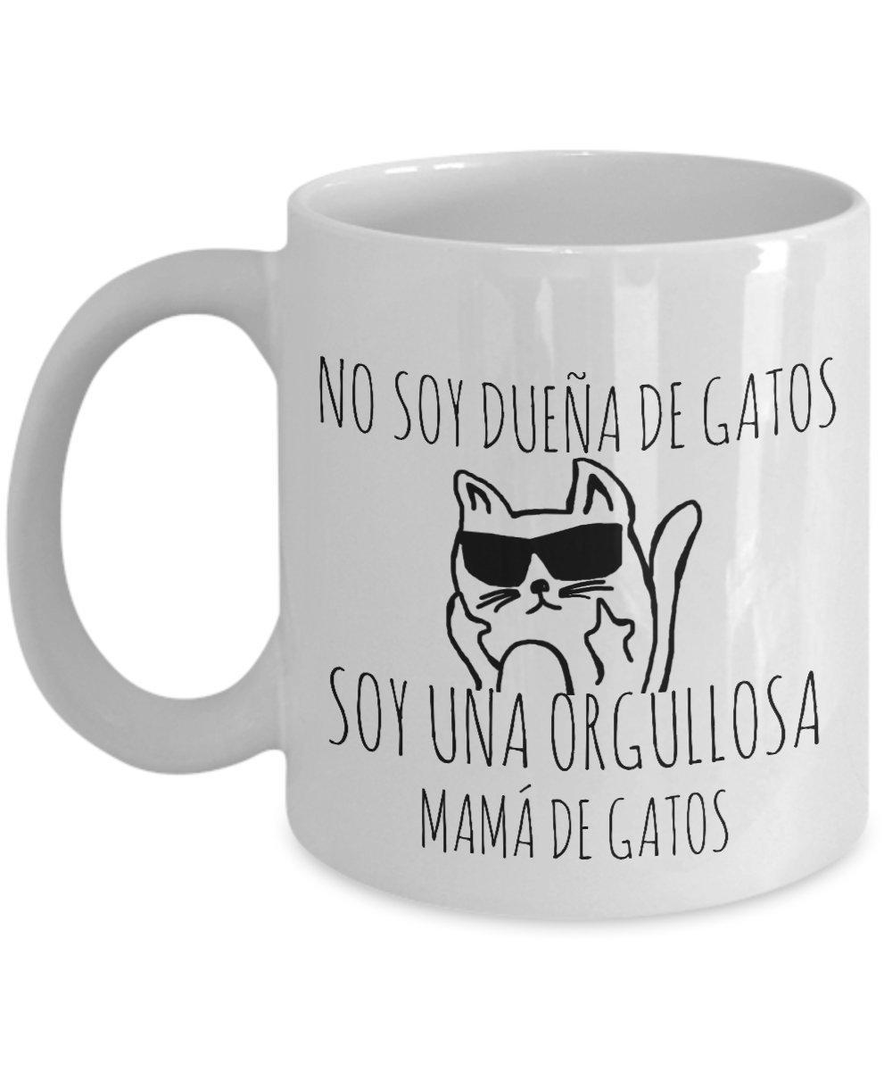Amazon.com: No Soy Duena De Gatos Soy Una Orgullosa Mama De Gatos Taza Cafe  Graciosa: Kitchen & Dining