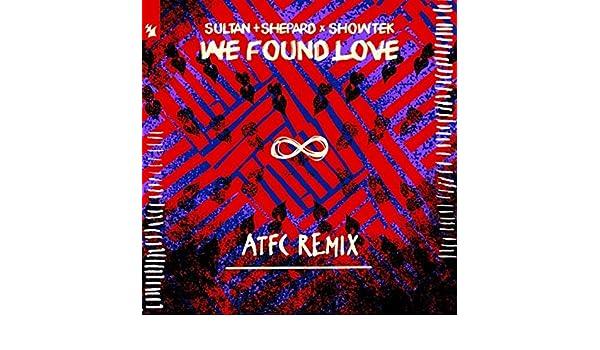 We Found Love (ATFC Remix) by Sultan + Shepard x Showtek on