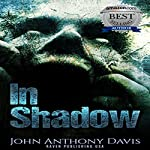 In Shadow: One Man's Journey with the Paranormal, and Why He Left for Good.... | John Anthony Davis