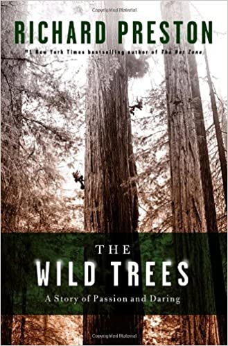 The Wild Trees: A Story of Passion and Daring book cover