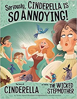 seriously cinderella is so annoying the story of cinderella as