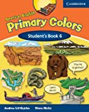 American English Primary Colors 6 Student's Book, Diana Hicks and Andrew Littlejohn, 0521682657