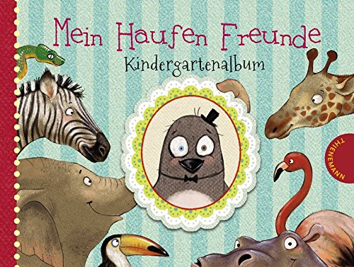 Mein Haufen Freunde – Kindergartenalbum Gebundenes Buch – 18. April 2016 Kerstin Schoene 3522458125 JUVENILE FICTION / General JUVENILE NONFICTION / General