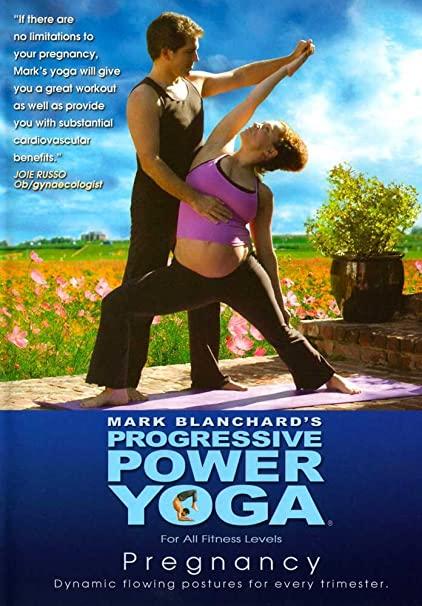 Mark Blanchards Progressive Power Yoga: Prenatal Pregnancy Routines