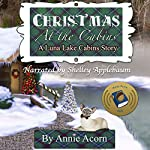 Christmas at the Cabins: Luna Lake Cabins Stories, Book 6 | Anne Acorn