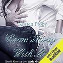 Come Away with Me Hörbuch von Kristen Proby Gesprochen von: Jennifer Mack