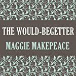 The Would-Begetter | Maggie Makepeace