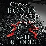 Crossbones Yard   Kate Rhodes