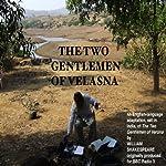 Two Gentlemen of Valasna (Dramatised) | Roger Elsgood,Willi Richards