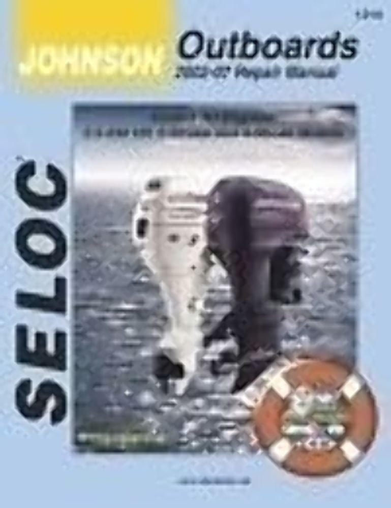 Seloc Johnson/Outboards 2002-07 Repair Manual: All 2-Stroke and 4-Stroke Models by Seloc