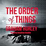 The Order of Things | Graham Hurley