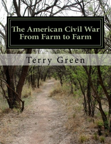 The American Civil War From Farm to Farm: (Color Edition) [Green, Mr Terry M] (Tapa Blanda)