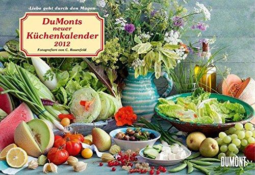 DuMonts neuer Küchenkalender 2012: Liebe geht durch den Magen