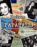 Image of Before The Paparazzi: 50 Years of Extraordinary Photographs