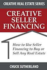 Creative Real Estate Seller Financing: How to Use Seller Financing to Buy or Sell Any Real Estate Paperback