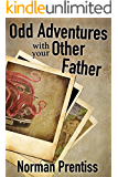 Odd Adventures with your Other Father