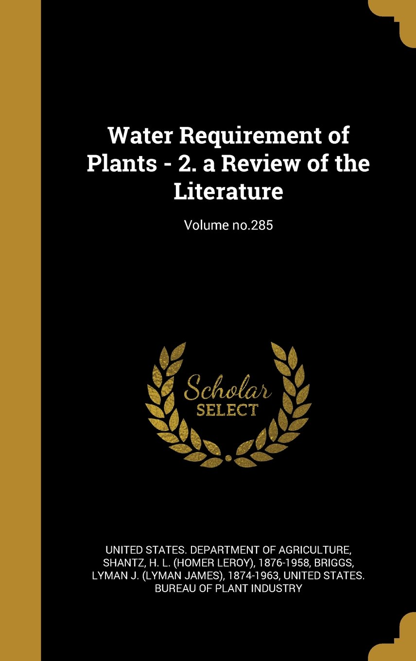 Water Requirement of Plants - 2. a Review of the Literature; Volume No.285 ebook