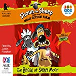 Shaun the Sheep: The Beast of Soggy Moor: Tales from Mossy Bottom Farm, Book 2 | Martin Howard