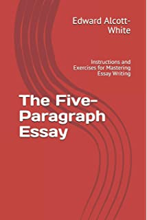 How To Teach The Five Paragraph Essay Mr David S Dye Med  The Fiveparagraph Essay Instructions And Exercises For Mastering Essay  Writing