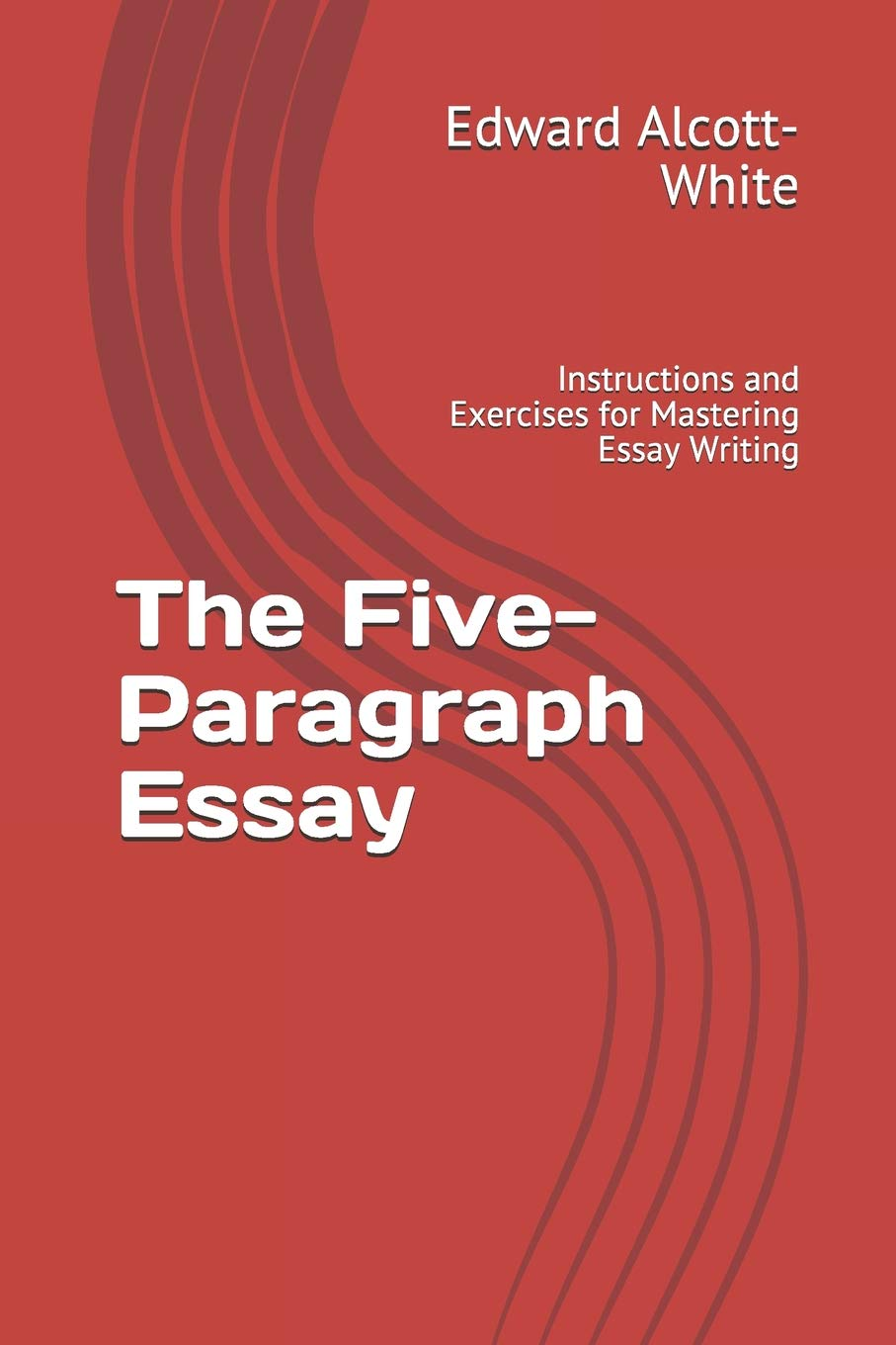High School Reflective Essay The Fiveparagraph Essay Instructions And Exercises For Mastering Essay  Writing Edward Alcottwhite  Amazoncom Books Proposal Essay Topic Ideas also English Essay Short Story The Fiveparagraph Essay Instructions And Exercises For Mastering  Harvard Business School Essay