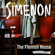 The Flemish House: Inspector Maigret, Book 14 | Georges Simenon, David Bellos - translator